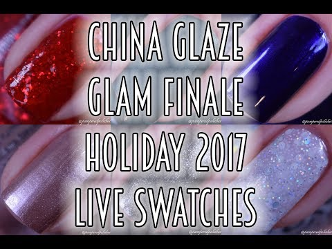 CHINA GLAZE | GLAM FINALE HOLIDAY 2017 | LIVE SWATCHES