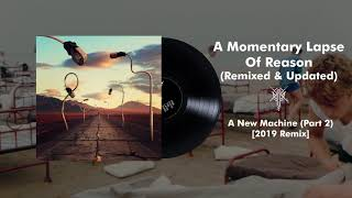 Pink Floyd - A New Machine (Pt. 2) [2019 Remix]