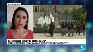 Greece exits bailout: 'Greeks are very fearful the government might go back to old habits'