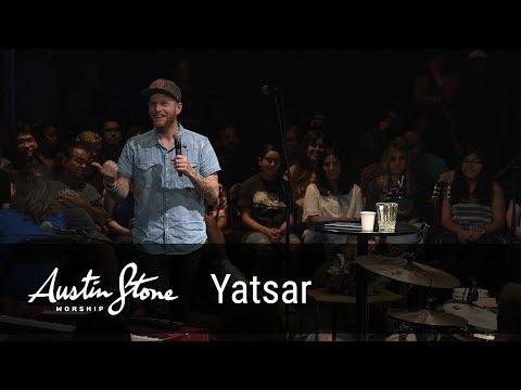 Yatsar - Austin Stone Worship