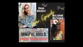 Mindful Souls Podcast with special guest with Malorine Mathurin, Moon Lady Astrology!