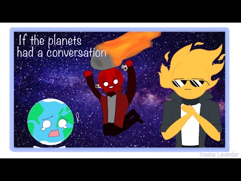 If The Planets Had a Conversation - Animatic (Planet Humans)