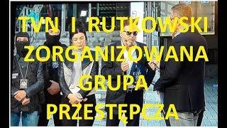 TVN i Rutkowski to zorganizowana grupa przestępcza