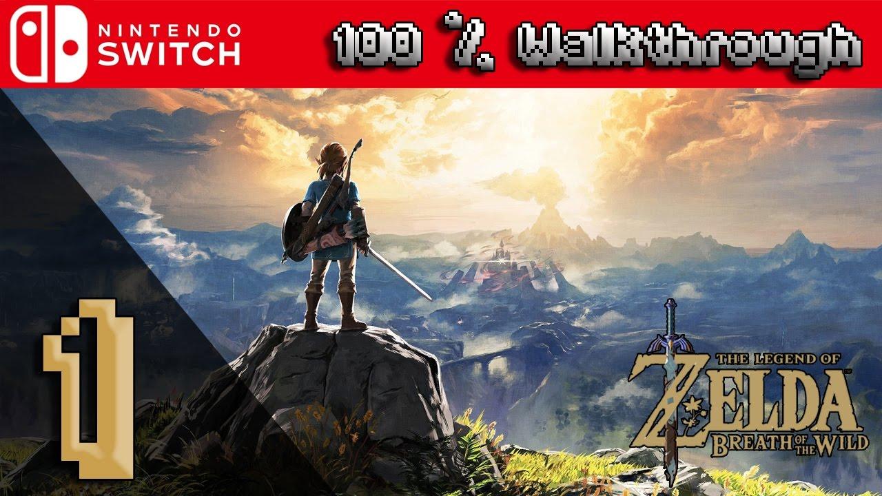 The Legend Of Zelda Breath Of The Wild 100 Walkthrough Part 1