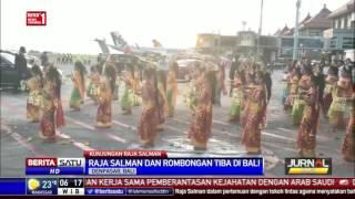 Raja Salman Tiba di Bali