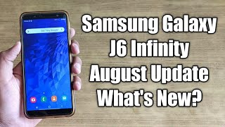 Samsung Galaxy J6 infinity August Update, What's New?