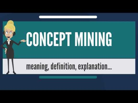 What Is CONCEPT MINING? What Does CONCEPT MINING Mean? CONCEPT MINING Meaning & Explanation