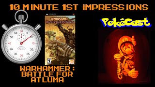 10 Minute 1st Impressions : Warhammer : Battle for Atluma