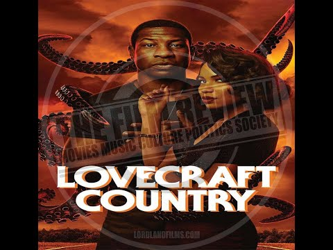 'LOVECRAFT COUNTRY' SERIES REVIEW EP127 #TFRPODCASTLIVE | LORDLANDFILMS.COM