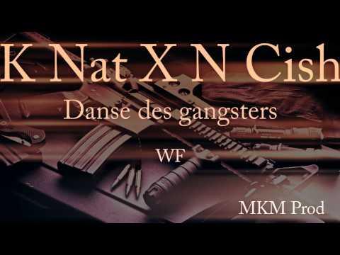 K NAT x NCISH - Danse des Gangsters (WF) MKM Prod