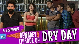 PDT Bewadey | S01E09 | Dry Day | Indian Web Series | Johnny | Pradhan | Gaba | Raftaar | Darubaba