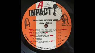 JIMMY LONDON - BRIDGE OVER TROUBLED WATER (IMPACT! - 00020 - 1971)