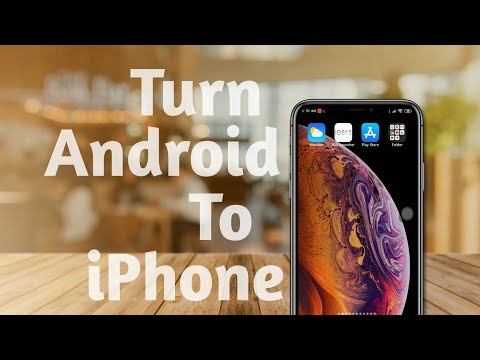 Turn any Android Phone into an iPhone .... (In 2019)