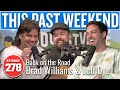 Back on the Road: Brad Williams & Jeff Dye | This Past Weekend w/ Theo Von #278