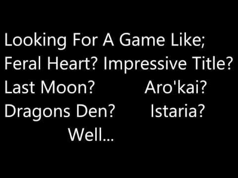 Games Like Feral Heart / Dragons Den (3D Game In Need Of Help) (In Need Of Staff)