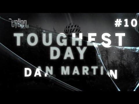 My Toughest Day: Dan Martin #10