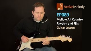 Mellow Alt-Country Rhythm and Fill Guitar Lesson - EP089