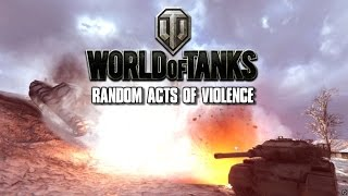 World of Tanks - Random Acts of Violence 17