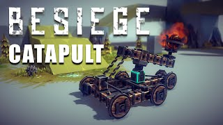 Besiege - How To Build A Catapult ★ Let's Play Besiege