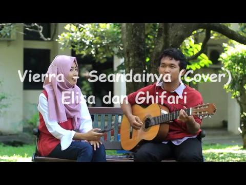 Vierra - Seandainya (Cover) Elisa & Ghifari