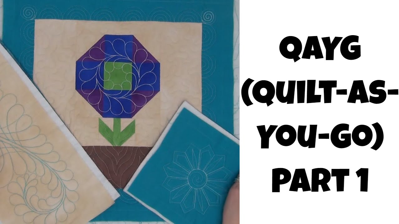 Quilt As You Go Qayg Part 1 Beginner Quilting Tutorial With Leah Day