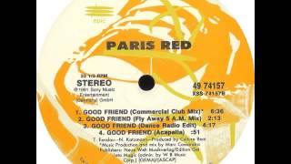 Paris Red - Good Friend (Commercial Club Mix)