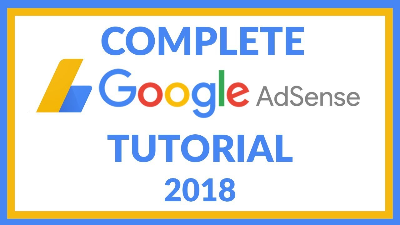 How To Setup Google Adsense  - Complete Google Adsense Tutorial 2018