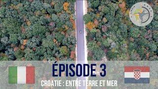 Tour du monde #3 : CROATIE, entre terre et mer !