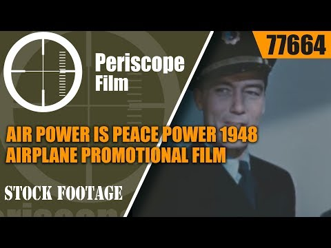 AIR POWER IS PEACE POWER 1948 AIRPLANE PROMOTIONAL FILM w/ E