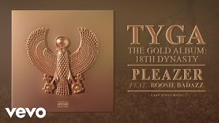Tyga - Pleazer (Audio) ft. Boosie Badazz