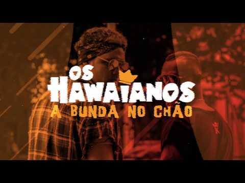 Os Hawaianos - A Bunda No Chão (Lyric Vídeo)