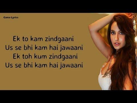 Lyrics: Ek Toh Kam Zindagani Pyar Do Pyar Lo Neha Kakkar , Yash N , Nora Fatehi