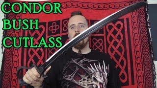 Condor Bush Cutlass - The best $60 saber machete?