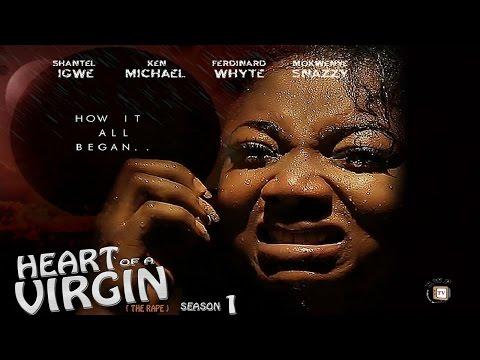 Heart Of A Virgin  Season 1 (The Rape)   - 2016 Latest Nigerian Nollywood Movie