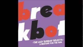 Breakbot - The Lazy Sunday Selecta