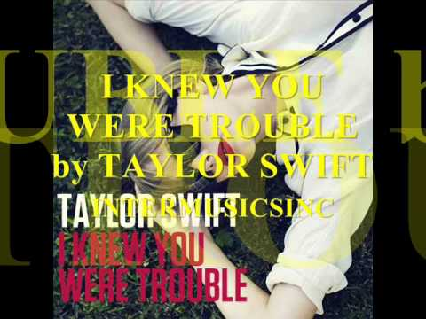 TAYLOR SWIFT_I KNEW YOU WERE TROUBLE (MP3+DOWNLOAD LINK)