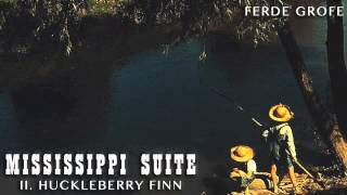 Mississippi Suite, composed by Ferde Grofe. II. Huckleberry Finn Pe...