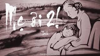 Mẹ ơi 2! - Jack - 「Lyrics」 - Underground V-Rap