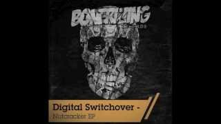 Digital Switchover - Nutcracker (Original Mix) [Bonerizing Records]