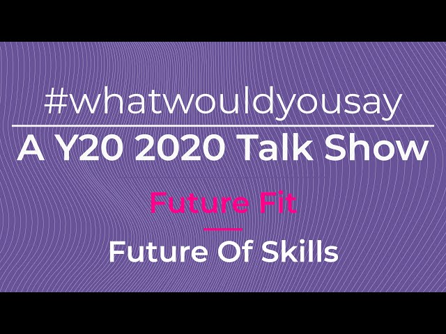 #WhatWouldYouSay - Future Skills