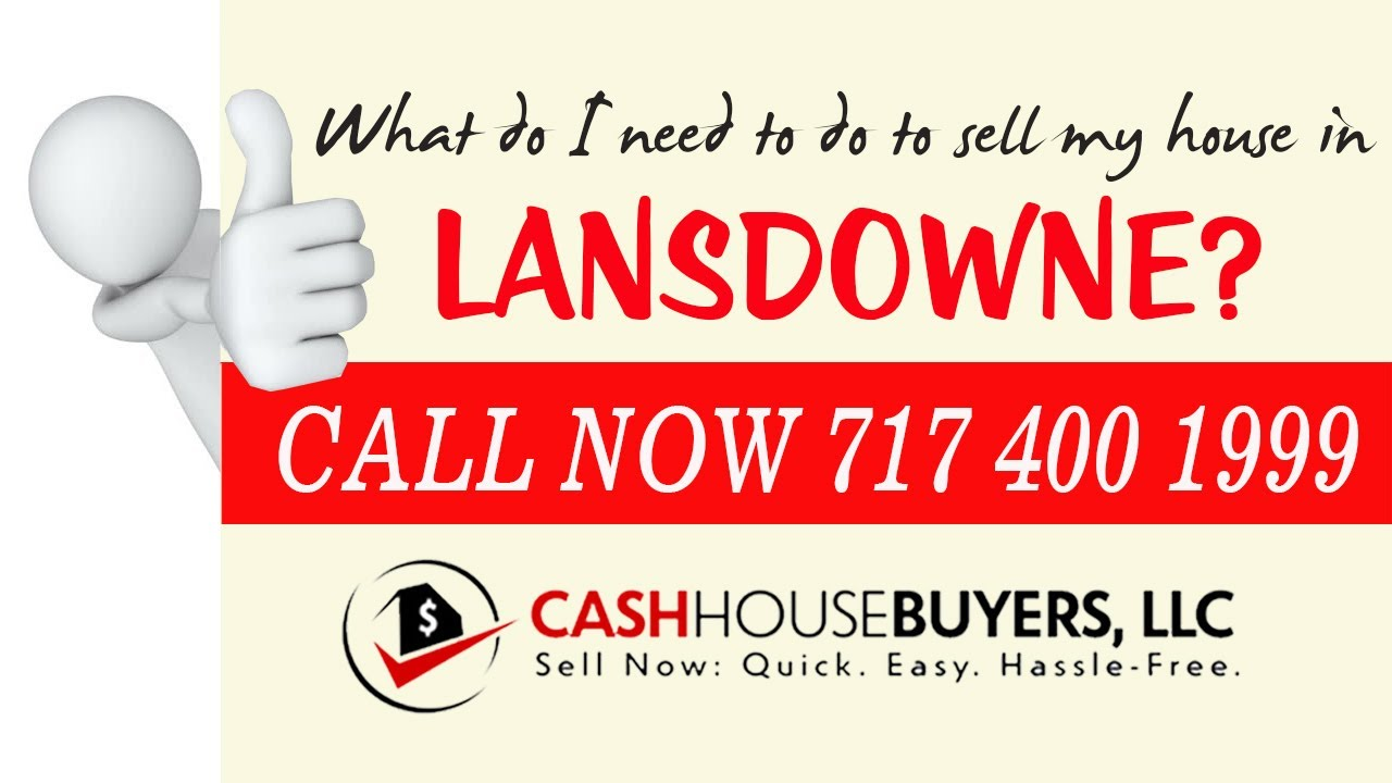 What do I need to do to sell my house fast in Lansdowne MD | Call 7174001999 | We Buy House