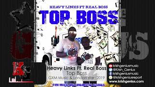 Heavy Links Ft. Real Boss - Top Boss (Official Audio 2019)