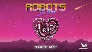 Скачать Maurice West Robots In Love Extended Mix