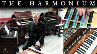 THE HARMONIUM - ITS HISTORY AND HOW IT WORKS