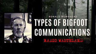 Types of Bigfoot Communications: Ronald J Morehead