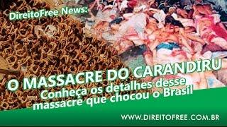 O MASSACRE DO CARANDIRU Conheça os detalhes desse massacre que chocou o Brasil