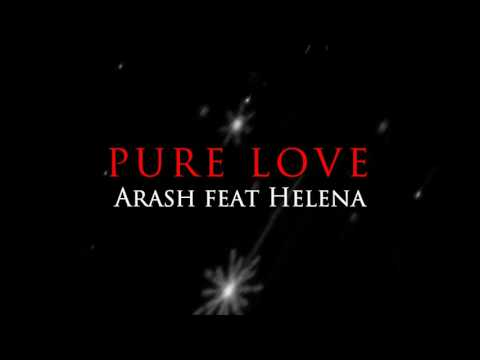 Pure Love - Arash Feat Helena (Lyrics Video)