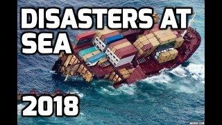 Disasters at Sea and at Loading Docks (Compilation) - 2018