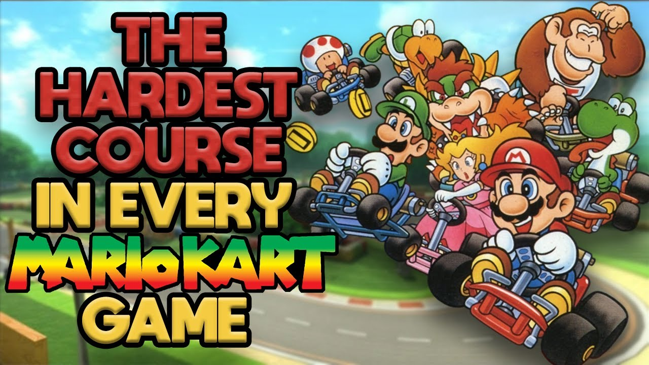 The Hardest Course in Every Mario Kart Game