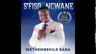 SFISO NCWANE - Wethembekile